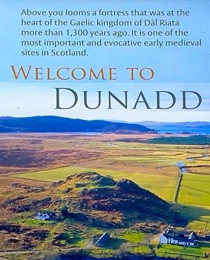 Sign for Dunadd Fortress - the Ancient Seat of the Early Scottish Kings